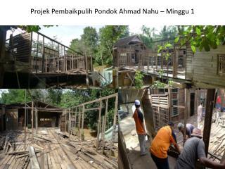 Projek Pembaikpulih Pondok  Ahmad  Nahu  –  Minggu  1