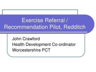 Exercise Referral / Recommendation Pilot, Redditch