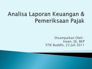 Analisa Laporan Keuangan  &  Pemeriksaan Pajak