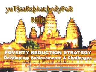 2 nd  EAP Regional Conference on PRS Phnom Penh, CAMBODIA  �  16-18 October 2003