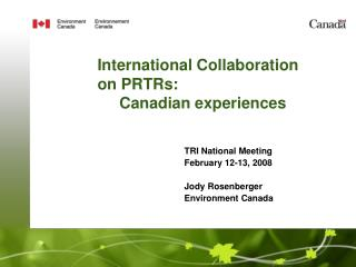 International Collaboration on PRTRs:       Canadian experiences