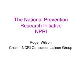 The National Prevention Research Initiative NPRI
