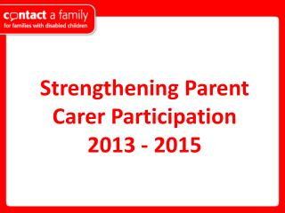 Strengthening Parent  Carer Participation 2013 - 2015