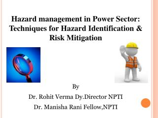 Hazard management in Power Sector: Techniques for Hazard Identification & Risk Mitigation By