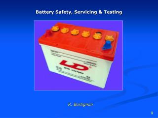 Battery Safety, Servicing & Testing