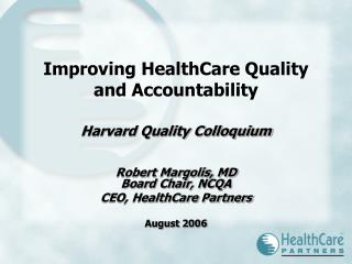 Improving HealthCare Quality and Accountability Harvard Quality Colloquium