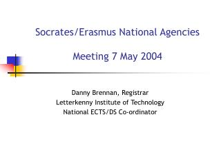 Socrates/Erasmus National Agencies Meeting 7 May 2004
