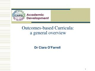 Outcomes-based Curricula:  a general overview Dr Ciara O'Farrell