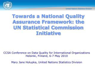 Towards a National Quality Assurance Framework: the  UN Statistical Commission Initiative