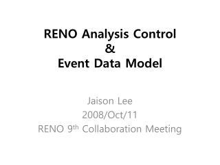 RENO Analysis Control & Event Data Model