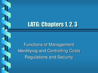 LATG: Chapters 1, 2, 3