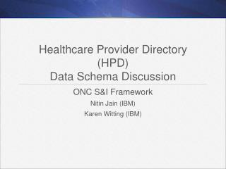 Healthcare Provider Directory  (HPD)  Data Schema Discussion