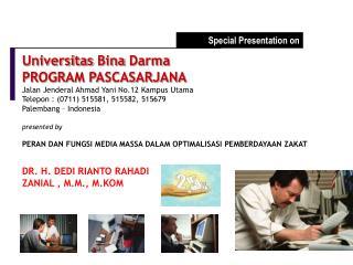 Universitas Bina Darma PROGRAM PASCASARJANA Jalan Jenderal  Ahmad  Yani  No.12  Kampus Utama