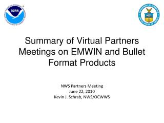 Summary of Virtual Partners Meetings on EMWIN and Bullet Format Products
