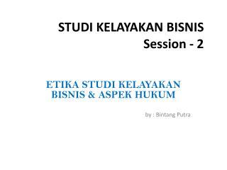 STUDI KELAYAKAN BISNIS Session - 2