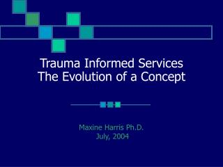 Trauma Informed Services The Evolution of a Concept