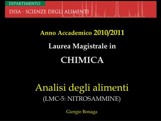 Analisi degli alimenti (LMC-5: NITROSAMMINE) Giorgio Bonaga