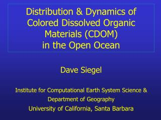Distribution & Dynamics of Colored Dissolved Organic Materials (CDOM) in the Open Ocean