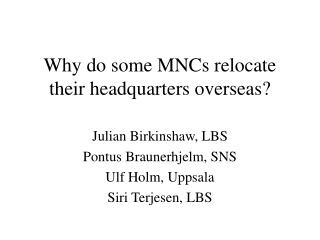 Why do some MNCs relocate their headquarters overseas