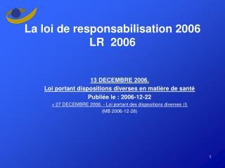La loi de responsabilisation 2006 LR  2006