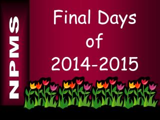 Final Days  of  2014-2015