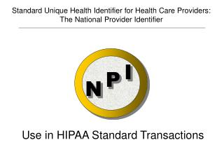 Standard Unique Health Identifier for Health Care Providers: The National Provider Identifier