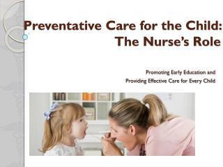 Preventative Care for the Child: The Nurse's Role