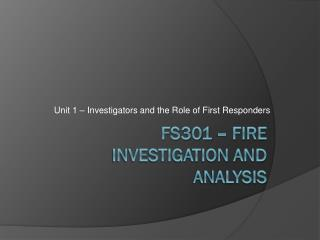 FS301 – Fire Investigation and Analysis