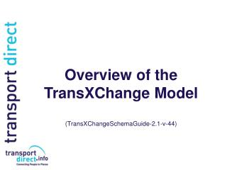 Overview of the   TransXChange Model (TransXChangeSchemaGuide-2.1-v-44)