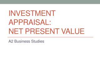 Investment Appraisal:  Net Present Value