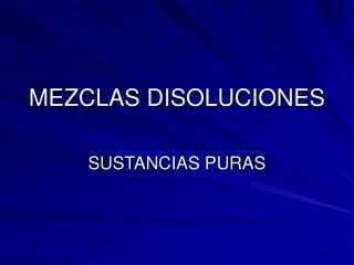 MEZCLAS DISOLUCIONES