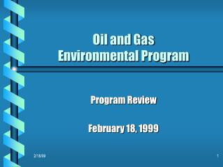 Oil and Gas  Environmental Program
