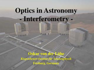 Optics in Astronomy - Interferometry -