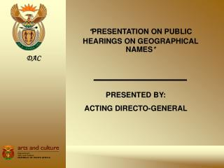 � PRESENTATION ON PUBLIC HEARINGS ON GEOGRAPHICAL NAMES �