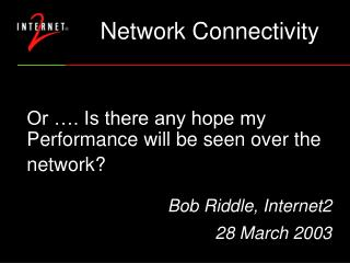 Or …. Is there any hope my Performance will be seen over the network?