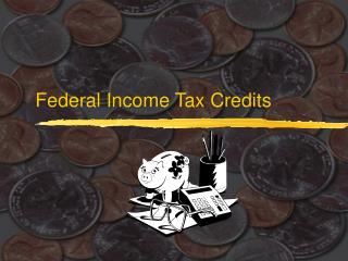 Federal Income Tax Credits