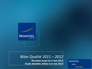 Bilan Qualité 2011 – 2012 Résultats jusqu'au 5 mai 2012  Etude détaillée éditée le 6 mai  2012