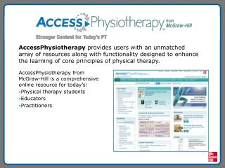 AccessPhysiotherapy from McGraw-Hill is a comprehensive online resource for today's: