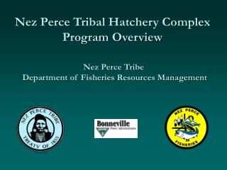 Nez Perce Tribal Hatchery Complex Program Overview