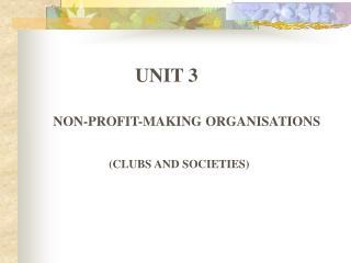 NON-PROFIT-MAKING ORGANISATIONS