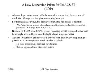 A Low Dispersion Prism for IMACS f/2 (LDP)