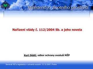 Nařízení vlády č. 112/2004 Sb. a jeho novela