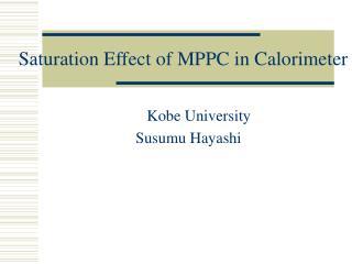 Saturation Effect of MPPC in Calorimeter