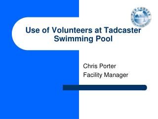 Use of Volunteers at Tadcaster Swimming Pool