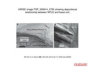 JW Holt  et al. Nature 465 , 446-449 (2010) doi:10.1038/nature09050