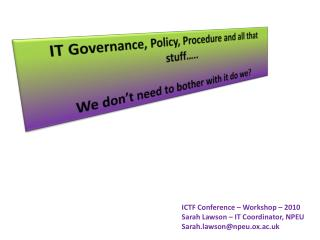 IT Governance, Policy, Procedure and all that stuff….. We don't need to bother with it do we?