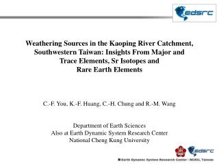 Weathering Sources in the Kaoping River Catchment,  Southwestern Taiwan: Insights From Major and