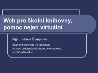 Web pro školní knihovny, pomoc nejen virtuální