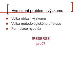 Vymezení problému výzkumu