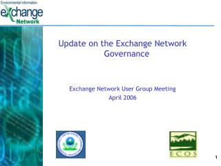 Update on the Exchange Network Governance Exchange Network User Group Meeting April 2006